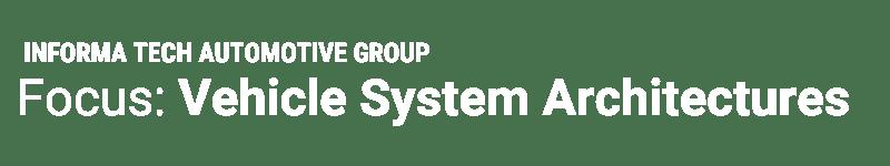 Focus: Vehicle System Architectures